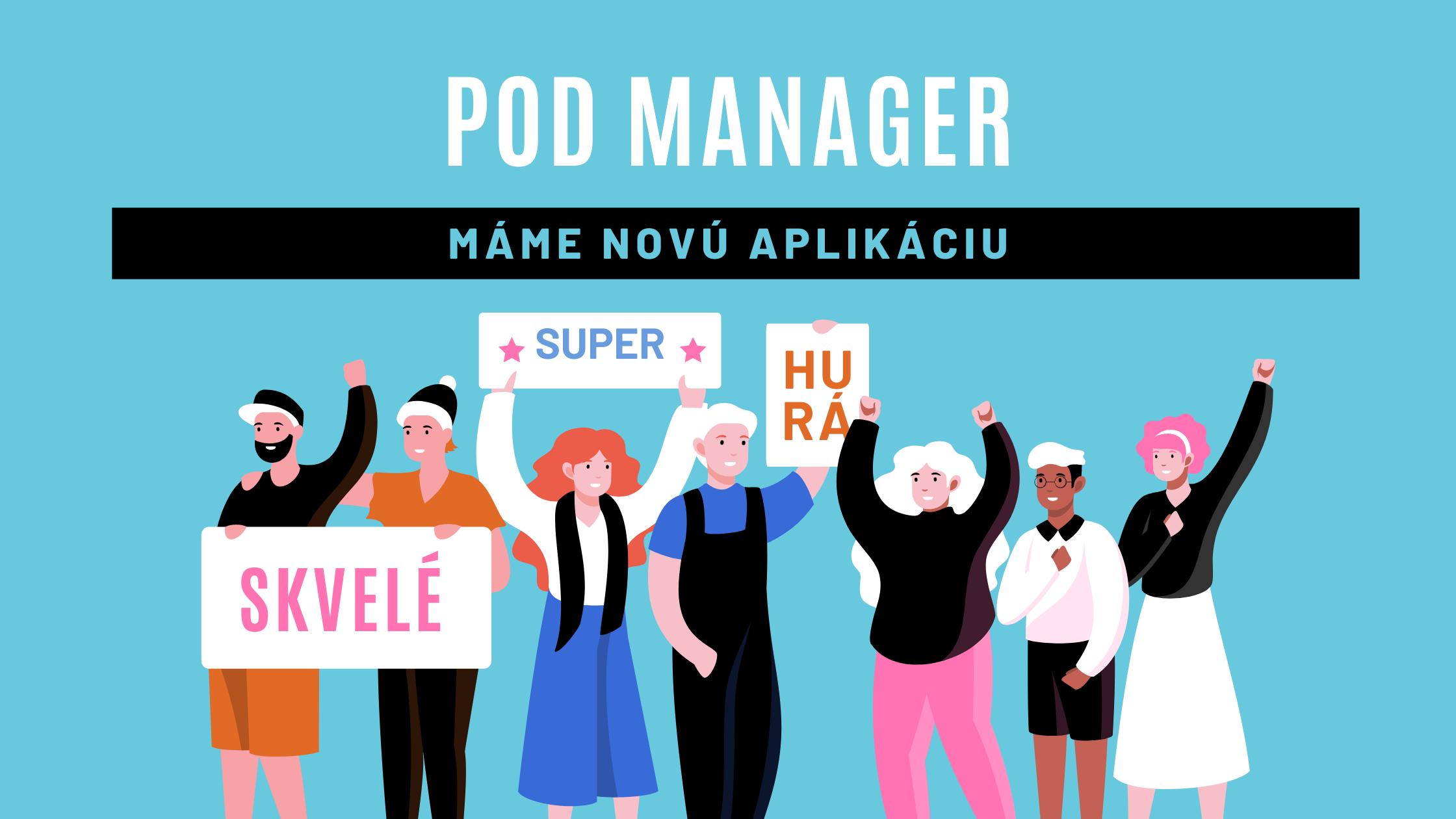 aplikácia POD MANAGER